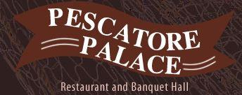 Pescatore Palace Restaurant and Banquet